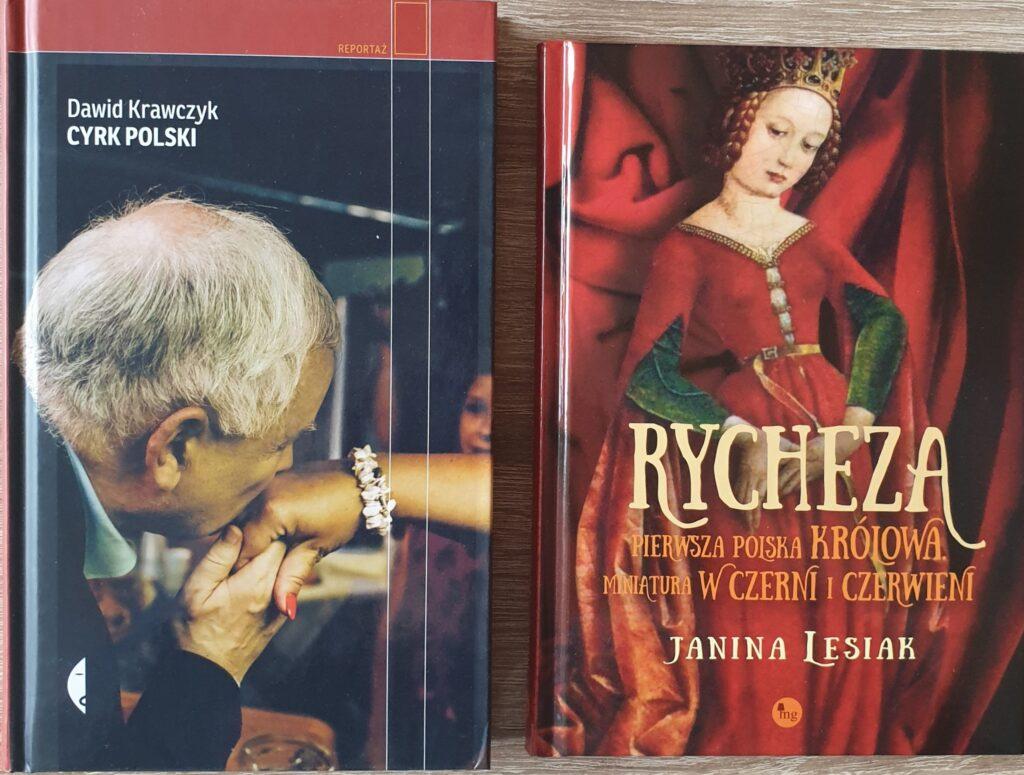 """Zdjęcie przedstawia dwie książki """"Cyrk Polski"""" i """"Rycheza. Pierwsza Polska Królowa""""."""